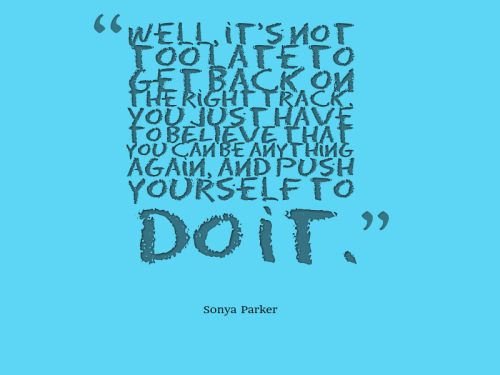 Well, it's not too late to get back on the right track. You just have to BELIEVE that you can be anything again, and push yourself to do it.