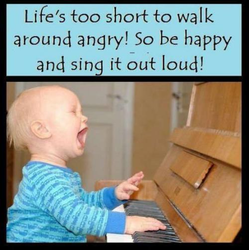 Life's Too Short To Walk Around Angry! So Be Happy And
