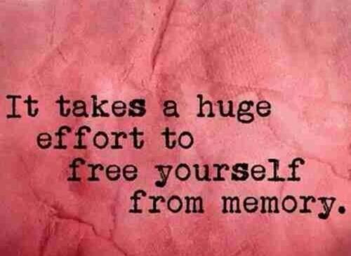 It takes a huge effort to free yourself from a memory
