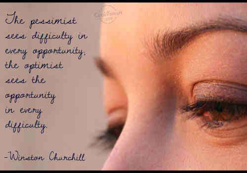The pessimist sees difficulty in every opportunity; the optimist sees the opportunity in every difficulty..