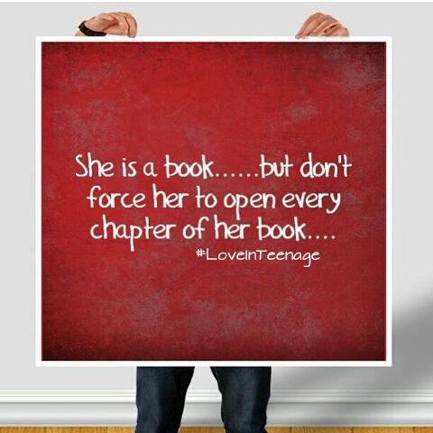 She is a book... but don't force her to open every chapter of her book...