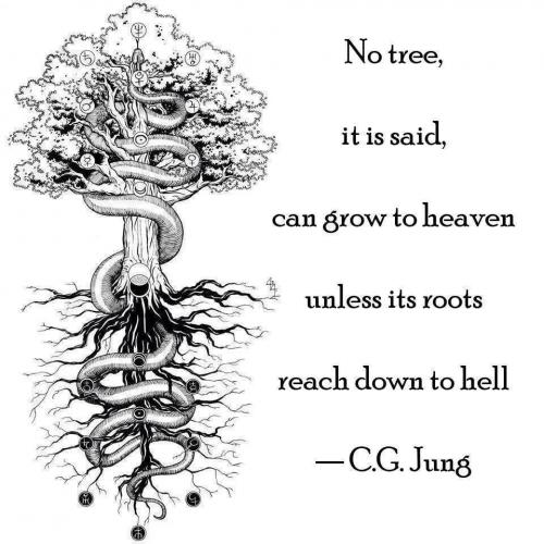 NO tree it is said can grow to heaven unless its root reach down to hell