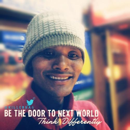 Be the door to next  world, Think differently