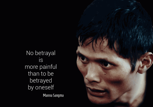 No betrayal is more painful than to be betrayed by oneself