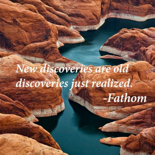 New discoveries are old discoveries just realized.