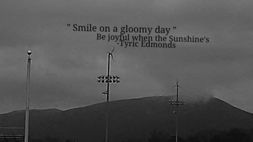 Smile on a gloomy day be joyful when the Sunshine's