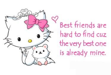 Best friends are hard to find...cuz the very best one already me.