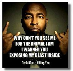 Why cant you see me for the animal I am. I warned you ...