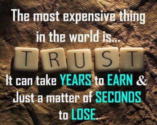 It's not easy to achieve someone's trust but easy to break it