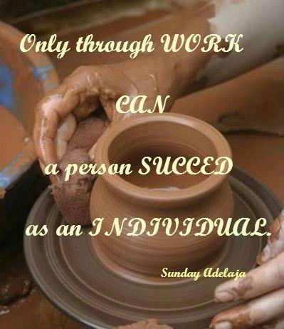Only through work can a person succeed as an individual.