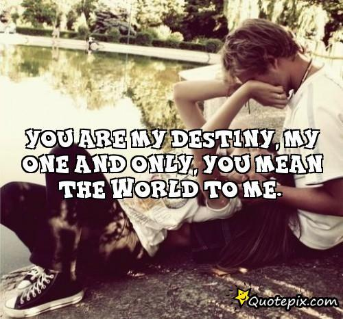 You Are My Destiny, My One And Only, You Mean The World To Me