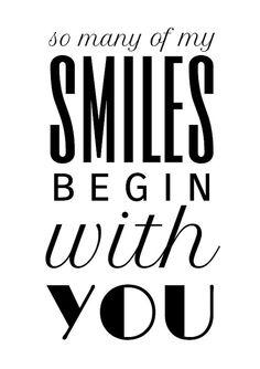 So many of my smiles begin with you.