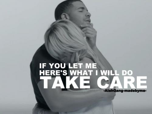 If you let me, here's what I will do; TAKECAREOFYOU