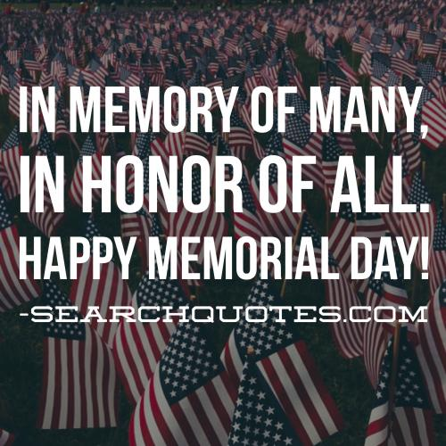 In honor of many, in memory of all. Happy Memorial Day.