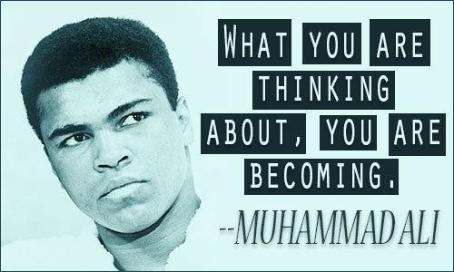 What you are thinking about, you are becoming.