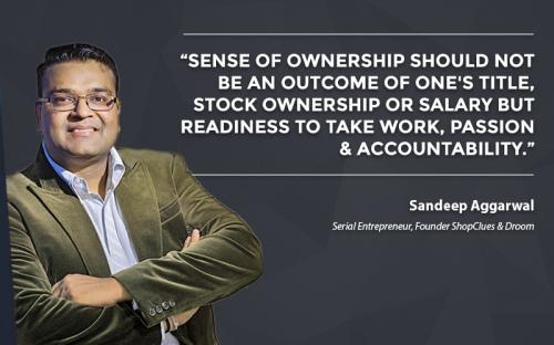 Sense of ownership should not be an outcome of ones title, stock ownership or salary but readiness to take work, passion & accountability.