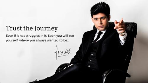 TRUST the journey even if it has struggles in it and soon you will see yourself , where you always wanted to be.