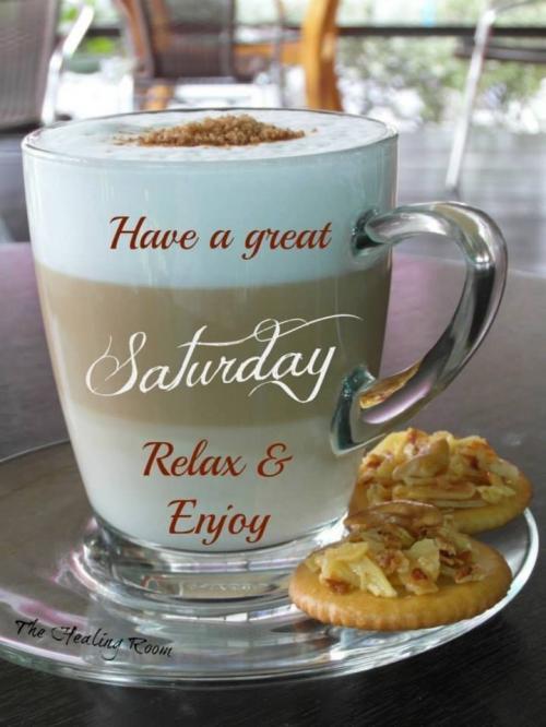 Have a wonderful Saturday