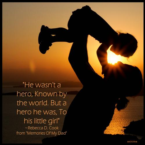 He wasn't a hero, Known by the world. But a hero he was, To his little girl 