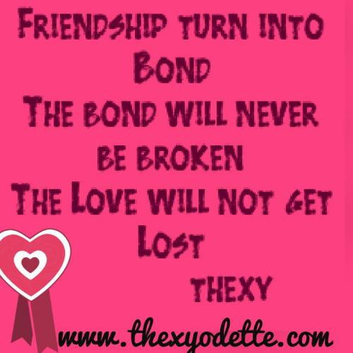 Quotes About Friendship Blossoming Into Love : Friendship turn into bond the will never be broken