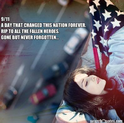 9/11, a day that changed this nation forever. RIP to all the fallen heroes. Gone but never forgotten.