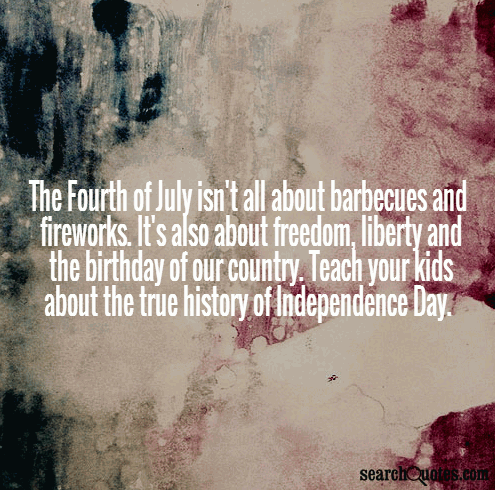 The Fourth of July isn't all about barbecues and fireworks. It's also about freedom, liberty and the birthday of our country. Teach your kids about the true history of Independence Day.