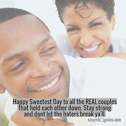 Happy Sweetest Day to all the REAL couples that hold each other down. Stay strong and dont let the haters break ya'll.