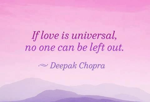 If love is universal, no one can be left out.