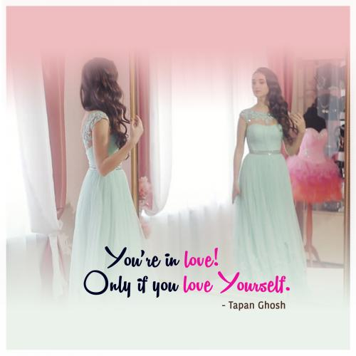 Youre in love! Only if you love Yourself.