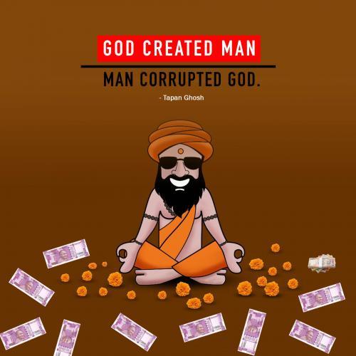 God created man. Man corrupted God.