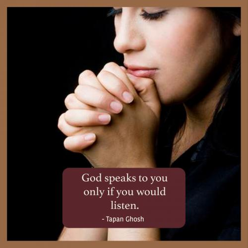 God speaks to you only if you would listen.