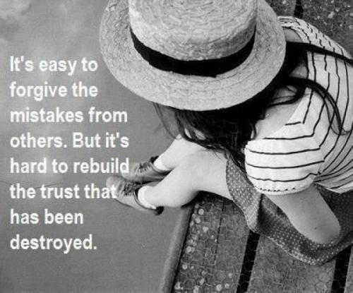 It's easy to forgive the mistake from others. But it's hard to rebuild the trust that has been destroyed.