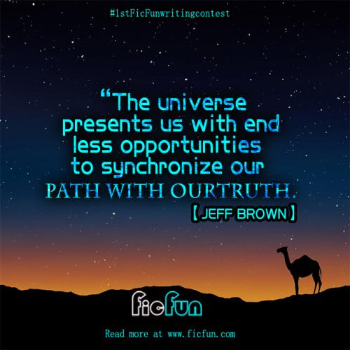 The universe presents us with endless opportunities to synchronize our path with our truth