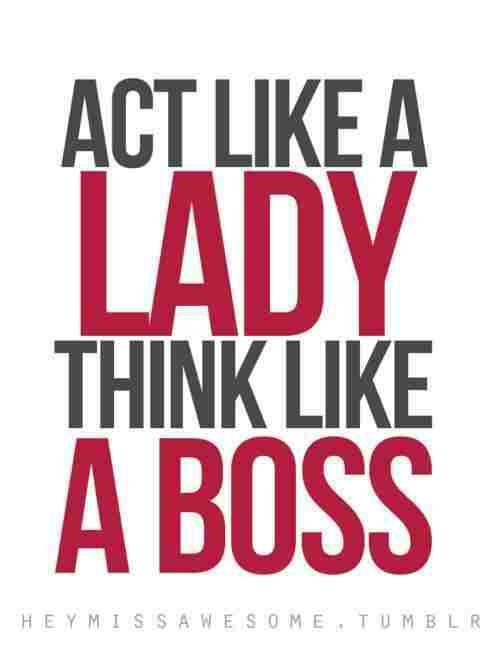 Act Like A Lady,Think Like A Boss