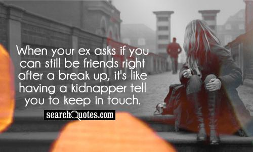 Break Up Friendship Quotes And Sayings : Being friends after a break up quotes