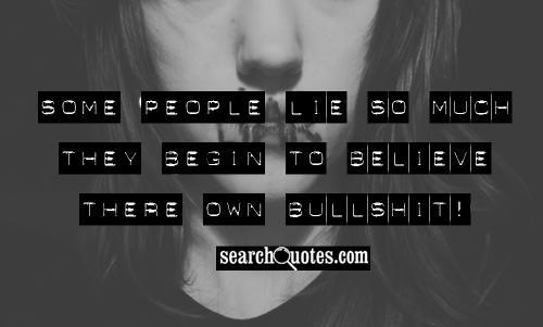 Quotes stop bullshitting me Stop Bullshitting