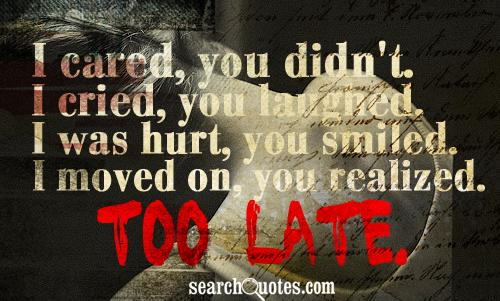 Cared you didn t i cried you laughed i was hurt you smiled i