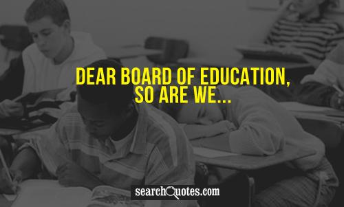 Dear Board of Education, so are we...