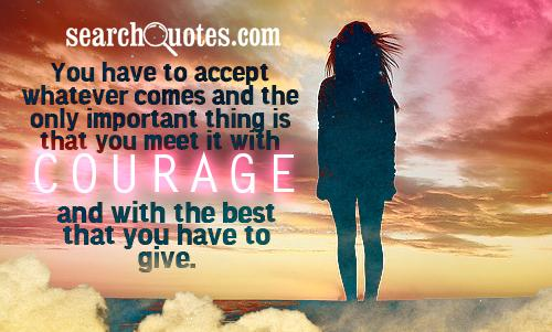 courage, inspirational Quotes