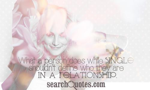 What a person does while single shouldn't define who they are in a relationship.