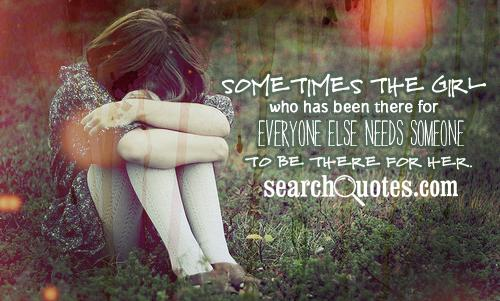 Sometimes the girl who has been there for everyone else needs someone to be there for her.