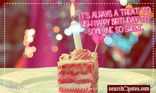 It's always a treat to wish Happy Birthday to someone so sweet.