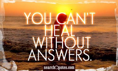 You can't heal without answers.