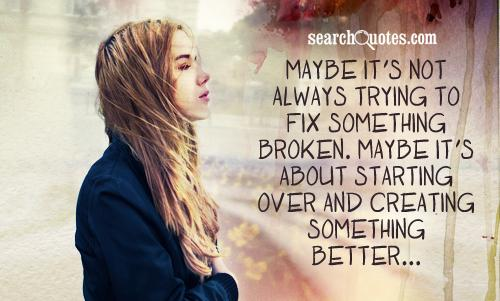 Fixing Something Broken Quotes
