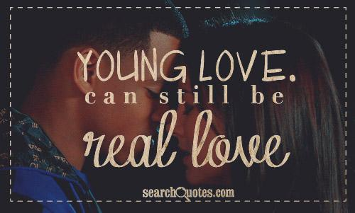 Young love can still be real love.