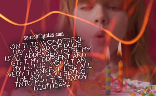 On this wonderful day, a star of pure love appeared to be my gift...my present and my futur...you!! I am very thankful for all the joy you bring into my life! Happy Birthday!!