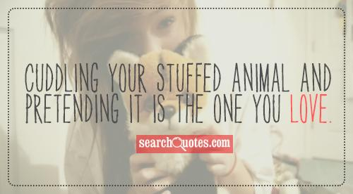 Cuddling your stuffed animal and pretending it is the one you love.