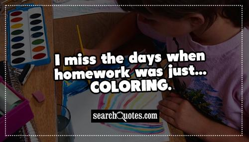 I miss the days when homework was just...coloring.