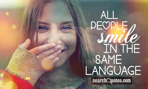 All people smile in the same language.