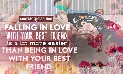 Falling in love with your best friend is a lot more easier than being in love with your best friend.